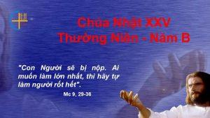 lời chúa chúa nhật xxv thường niên